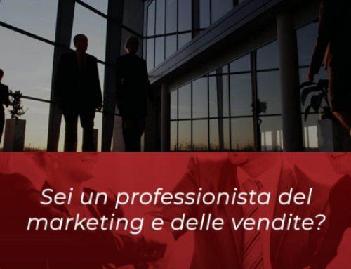 Sei un professionista delle vendite e del Marketing?