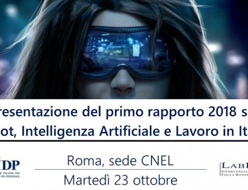Presentazione del primo rapporto 2018 AIDP – LABLAW su Robot, Intelligenza Artificiale e Lavoro in Italia