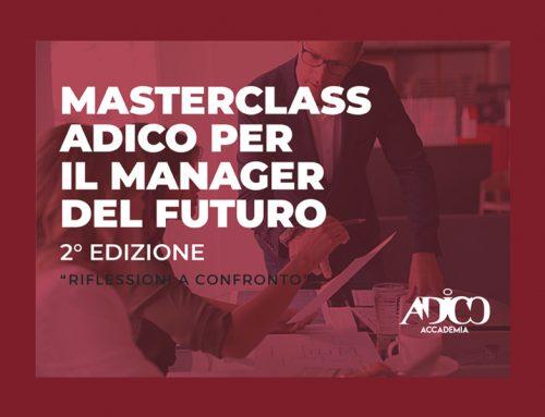 MASTERCLASS ADICO PER IL MANAGER DEL FUTURO – 2° EDIZIONE